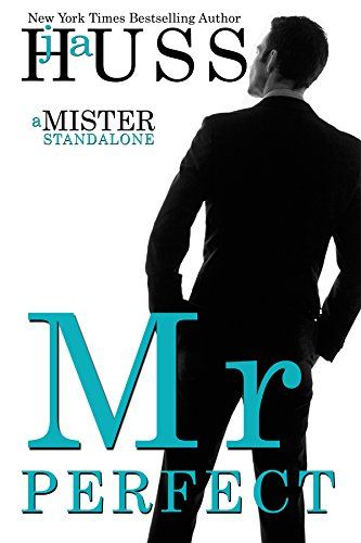 Mr. Perfect: A Mister Standalone by JA Huss http://www.amazon.com/dp/B01EJ2BV0W/ref=cm_sw_r_pi_dp_F-zgxb0BME5X6