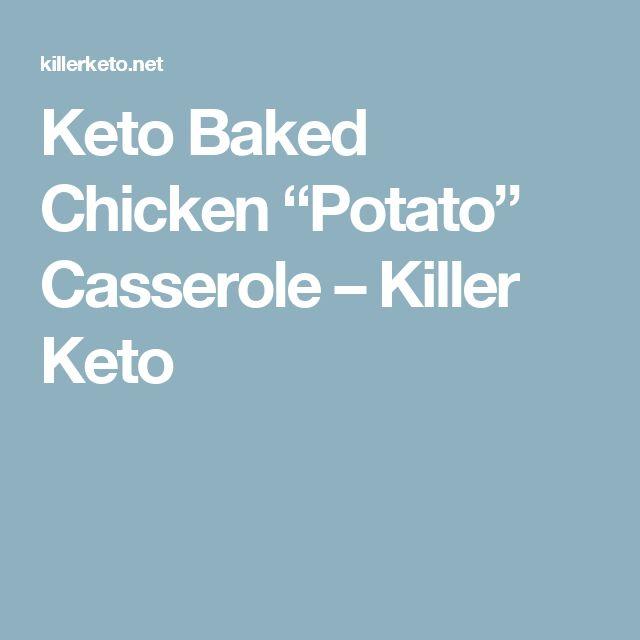 "Keto Baked Chicken ""Potato"" Casserole – Killer Keto"