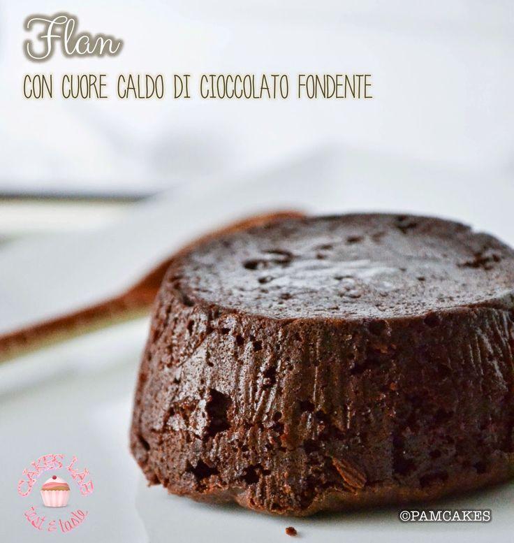 Pamcakes: FLAN CON CUORE CALDO DI CIOCCOLATO FONDENTE (Cakes...