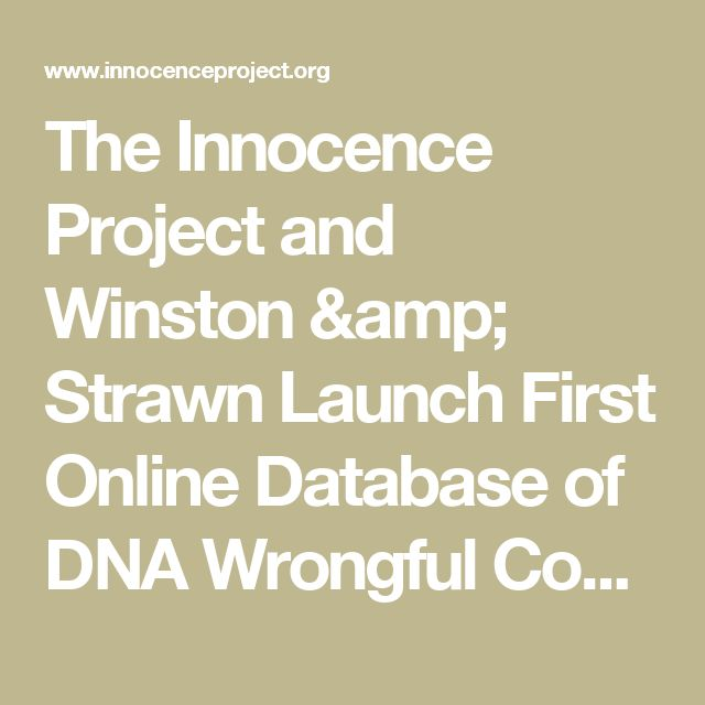 The Innocence Project and Winston & Strawn Launch First Online Database of DNA Wrongful Convictions - Innocence Project                                    Innocence Project