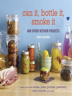 Can It, Bottle It, Smoke It walks you through a slew of satisfying culinary projects to stock your larder and shower your friends with artisan foods and drinks, kitchen staples, and utterly addictive snacks.