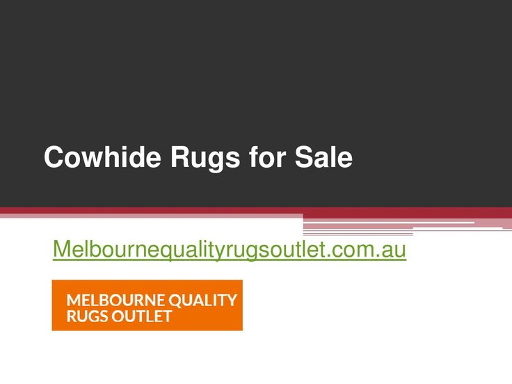 Here are cowhide rugs for sale on http://melbournequalityrugsoutlet.com.au/cowhide-rugs/ that can be easily availed by you and getting the best quality at low prices as you want to.