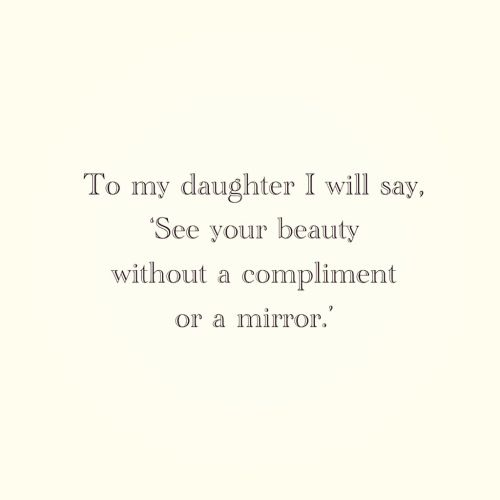 See your beauty without a compliment or a mirror. ❤️