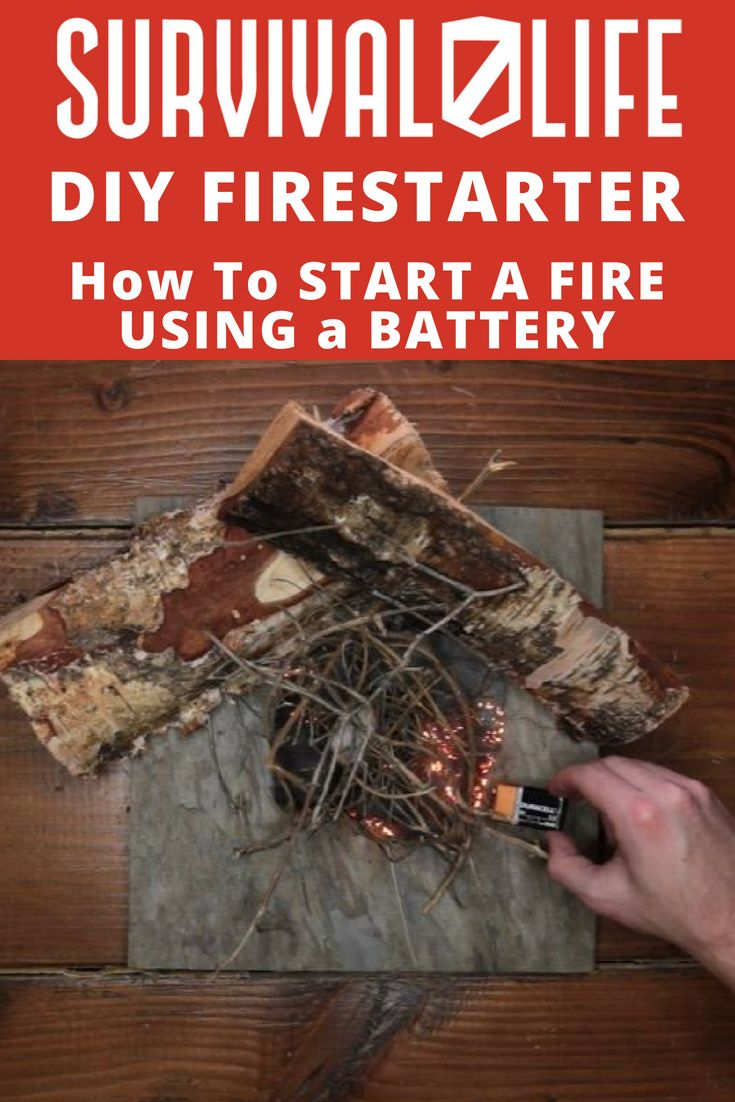 How To Start A Fire Using A Battery Survival Survival Life