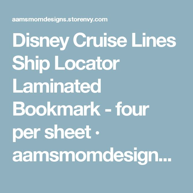 Disney Cruise Lines Ship Locator Laminated Bookmark - four per sheet · aamsmomdesigns · Online Store Powered by Storenvy