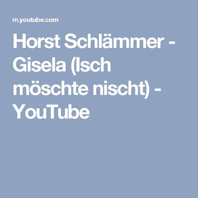 Horst Schlämmer - Gisela (Isch möschte nischt) - YouTube