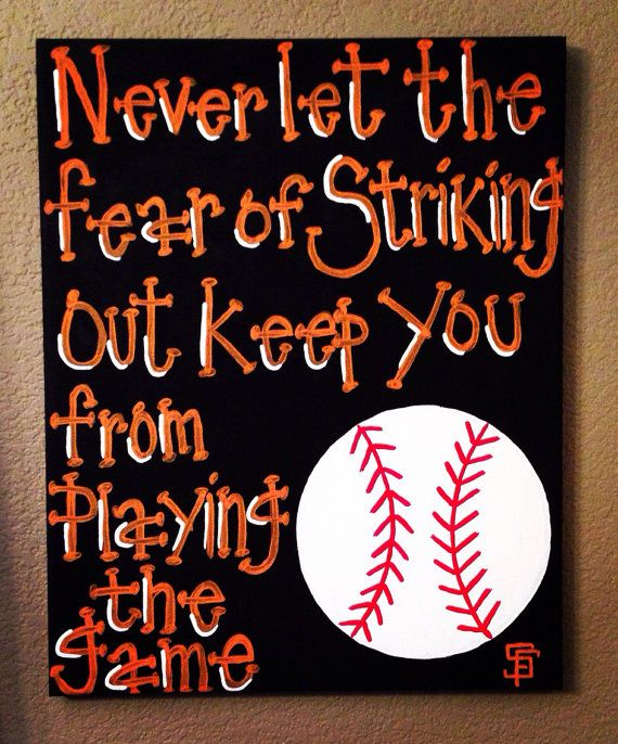 """San Francisco Giants Baseball Wall Art~ """"Never let the fear of striking out keep you from playing the game"""" Canvas on Etsy, $35.00 #sfgiants #orangeandblack #"""