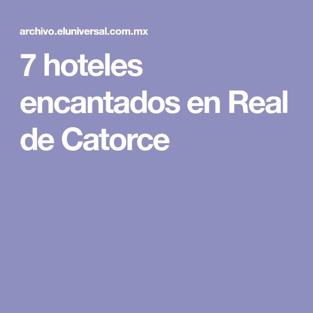 7 hoteles encantados en Real de Catorce