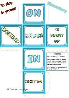 """You need a classroom item, for example a table for this game. In groups, one student throws the dice and he/she has to make the word that is in the dice. For example, the word is """"on"""", so the pupil has to say """"on the table"""" and he/she has to sit down on it. I hope you enjoy this game! Thanks a lot. - ESL worksheets"""