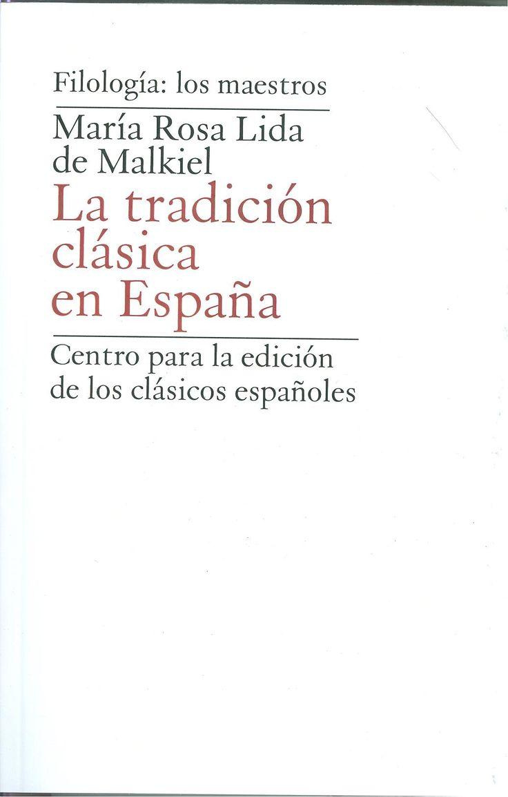 LA TRADICIÓN CLÁSICA EN ESPAÑA LIDA DE MALKIEL, MARÍA ROSA  +info: (pinchando foto se accede a la página de EdUVa)