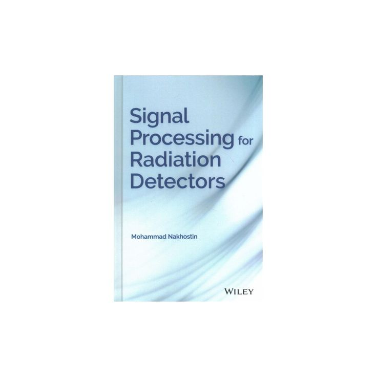 Signal Processing for Radiation Detectors (Hardcover) (Mohammad Nakhostin)