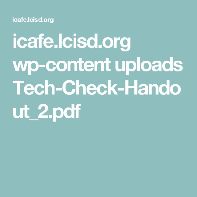 icafe.lcisd.org wp-content uploads Tech-Check-Handout_2.pdf