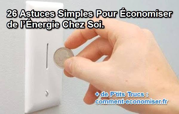 Économiser de l'énergie à la maison, ce n'est pas bien compliqué. Il suffit simplement de connaître les bonnes astuces. Voici 26 astuces simples pour économiser de l'énergie à la maison dès maintenant. Découvrez l'astuce ici : http://www.comment-economiser.fr/economiser-energie-et-argent.html?utm_content=buffere1589&utm_medium=social&utm_source=pinterest.com&utm_campaign=buffer