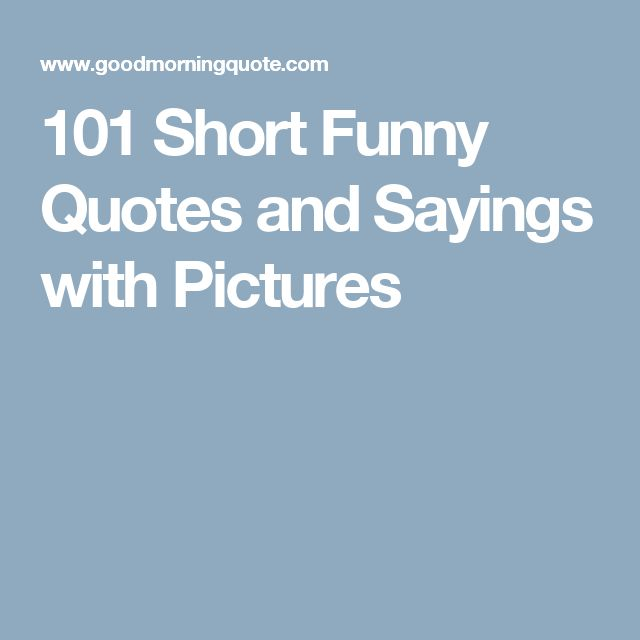 Short Hilarious Quotes About Life: 17 Best Ideas About Short Sayings About Life On Pinterest