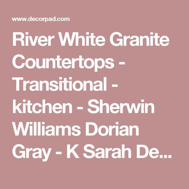 River White Granite Countertops - Transitional - kitchen - Sherwin Williams Dorian Gray - K Sarah Designs