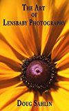 The Art of Lensbaby Photography: Master your Lensbaby Equipment and Become a Better Photographer by Doug Sahlin (Author) Roxanne Sahlin (Photographer) #Kindle US #NewRelease #Arts #Photography #eBook #ad