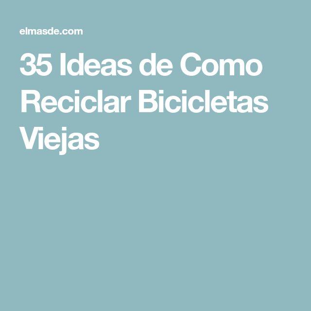 35 Ideas de Como Reciclar Bicicletas Viejas
