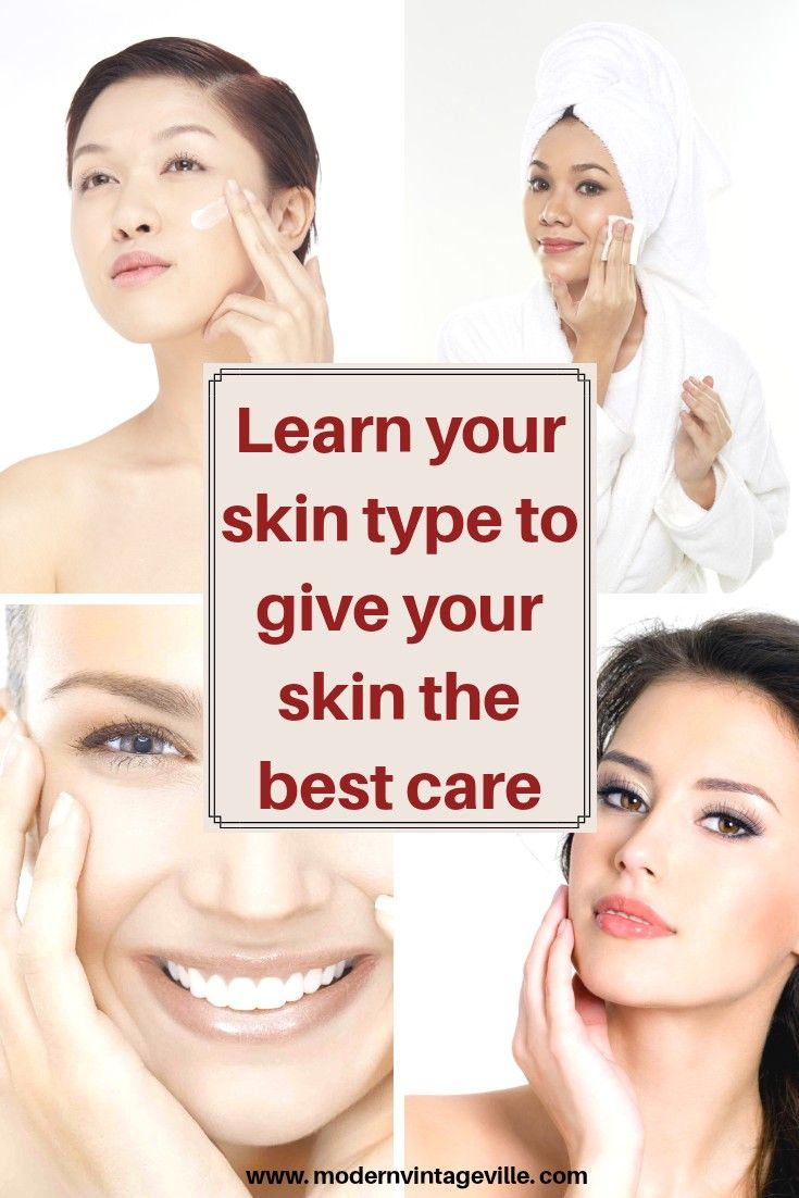 Why Knowing Your Skin Type Is The Very First Step In Skin Care Routine Modern Vintage Ville Skin Care Basics Skin Types Face Skin Care