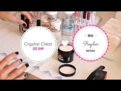 52 Weeks of Beauty - 2016 Week 2 - How to use EZ DIP Crystal Clear with Regular Nail Polish - YouTube