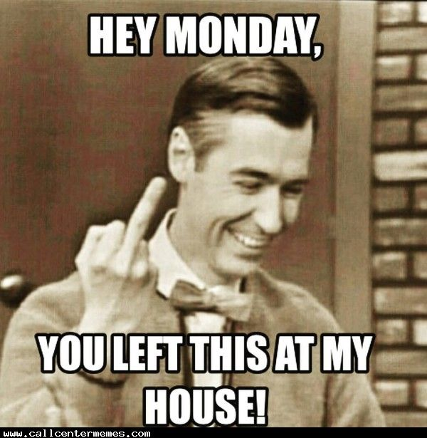 Best Funny Monday Memes - We Hate Monday!