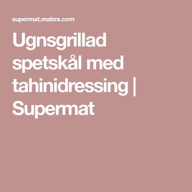 Ugnsgrillad spetskål med tahinidressing | Supermat