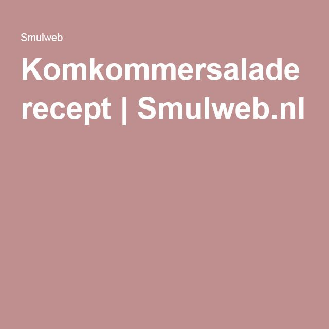 Komkommersalade recept | Smulweb.nl
