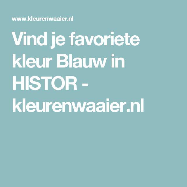 Vind je favoriete kleur Blauw in HISTOR - kleurenwaaier.nl