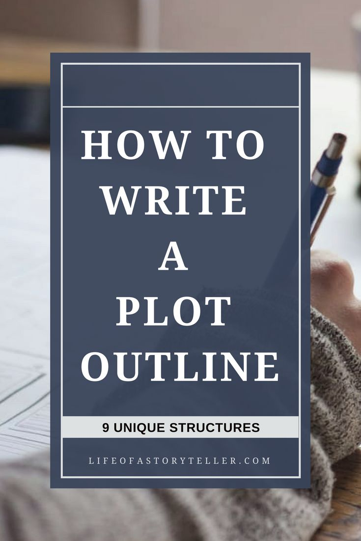 Learn how to write a plot outline with easy steps and 9 unique structures.
