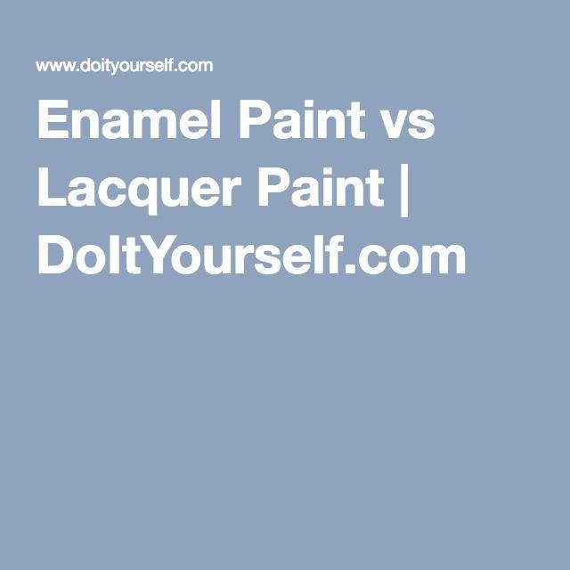 Enamel Paint vs Lacquer Paint | DoItYourself.com