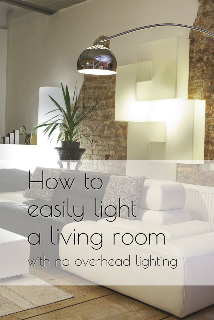 How To Light A Living Room With No Overhead Lighting Over