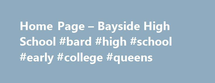 """Home Page – Bayside High School #bard #high #school #early #college #queens http://namibia.remmont.com/home-page-bayside-high-school-bard-high-school-early-college-queens/  # Bayside High School Regents Videos: 30% off of the following online video series Bayside High School PTA will receive a $20 donation in return for every sale that comes directly off of any of these 4 website pages: For """"30 Ways to Pass the Algebra 1 Common Core Regents!"""" ($41.30 instead of $59)…"""
