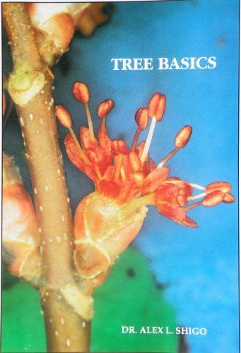 Tree Basics: What Every Person Needs to Know About Trees by Alex L. Shigo - $24