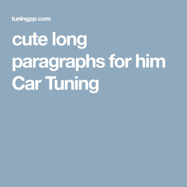 The 25+ Best Long Paragraph For Boyfriend Ideas On Pinterest