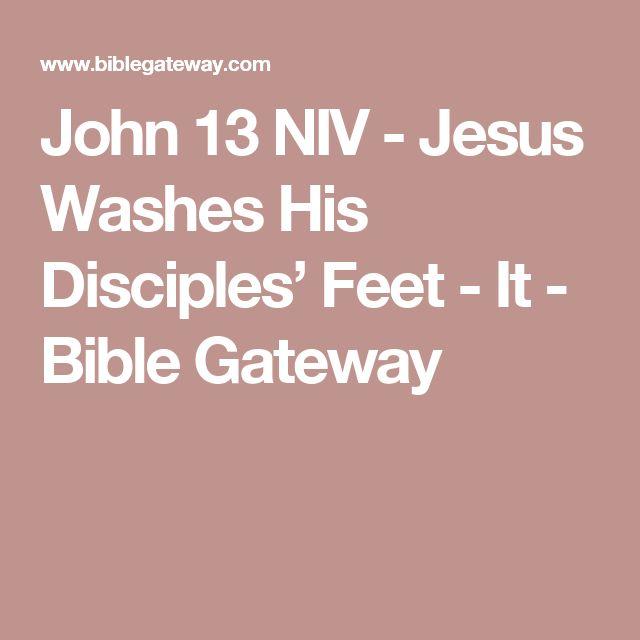 John 13 NIV - Jesus Washes His Disciples' Feet - It - Bible Gateway