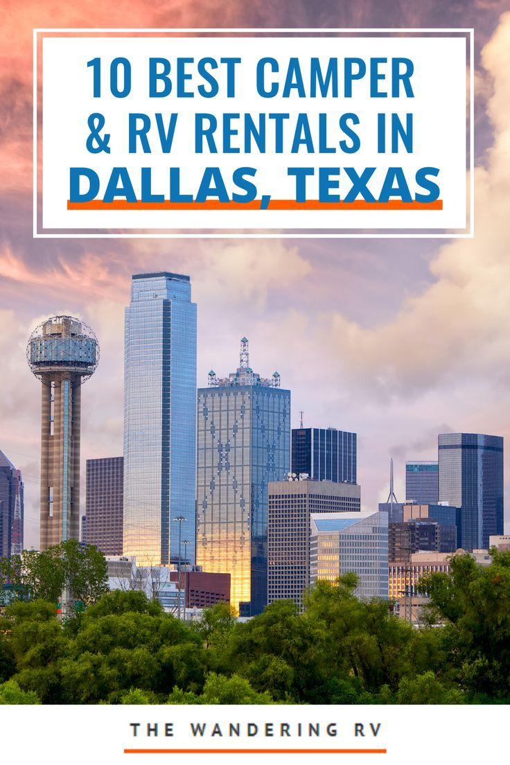 10 Best Camper Rv Rentals In Dallas Texas Rv Rental Rv Adventure Rv Camping Trips