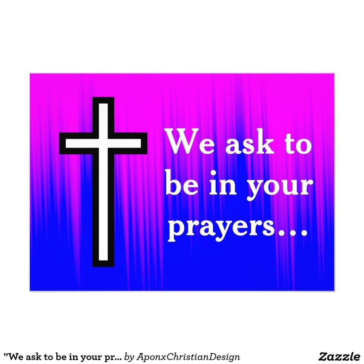 """""""We ask to be in your prayers…"""" Prayer Request"""