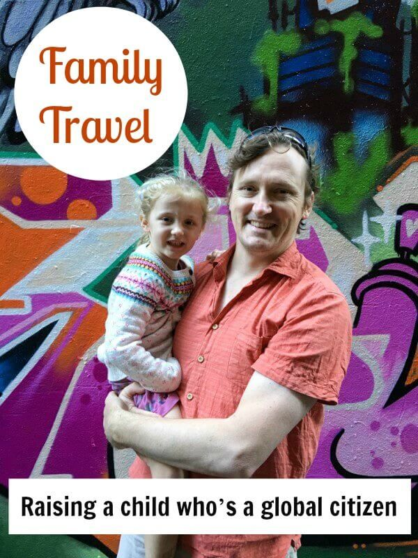 Family Travel Series – Raising a child who's a global citizen