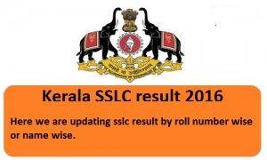 Kerala SSLC Result 2016 available at kerala.nic.in,students can check Kerala 10th Result, Kerala board SSLC Result, kerala matric result pareeksha bhavan.
