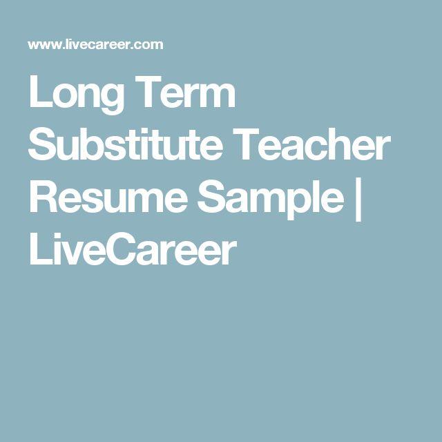 Long Term Substitute Teacher Resume Sample   LiveCareer