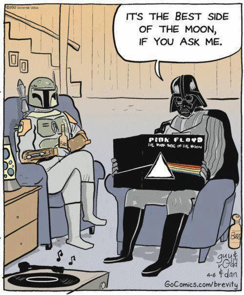 Dark Side of the Moon BY Pink Floyd. Darth Vader says it's the best side of the moon!
