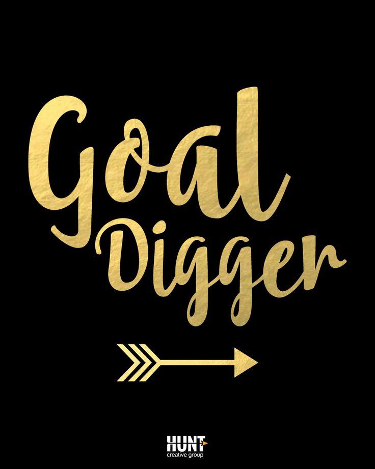 Be a Goal Digger