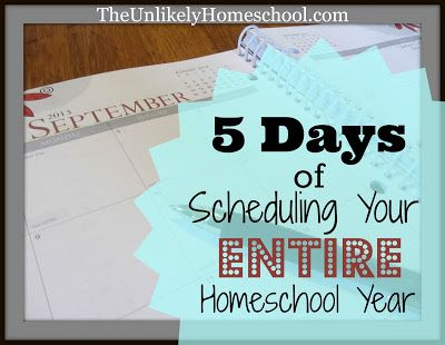 5 Days of Scheduling Young Entire Homeschool Year {Day 1} WHY schedule your school year. The Unlikely Homeschool