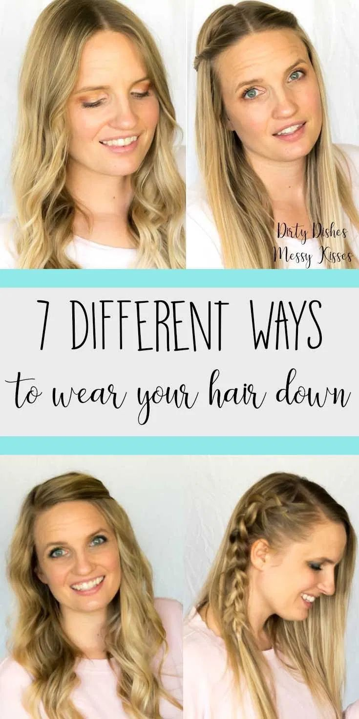 7 Different Hairstyles Down Dirtydishesmessykisses Com In 2020 Hair Styles Everyday Hairstyles Easy Everyday Hairstyles