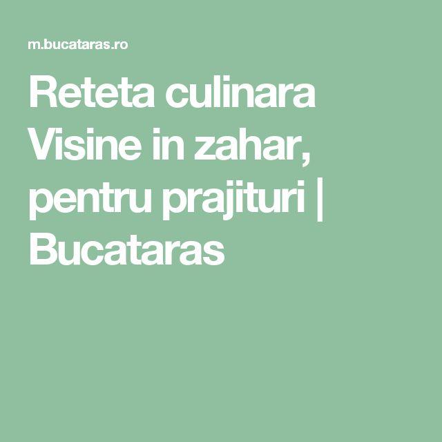 Reteta culinara Visine in zahar, pentru prajituri   Bucataras