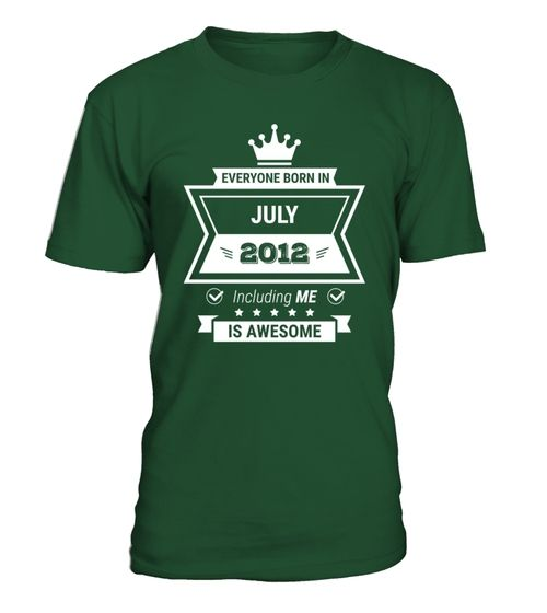 Everyone born in 2012 July including me is AWESOME