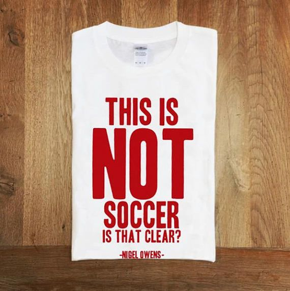This is NOT Soccer. #Rugby #Referee Tee. Union #Football Ref Quote Funny Sport Tee. The great Welsh rugby Referee, Nigel Owens was at pains to point out that the game he was o... #sports #british #soccer #lions #wales #t-shirt