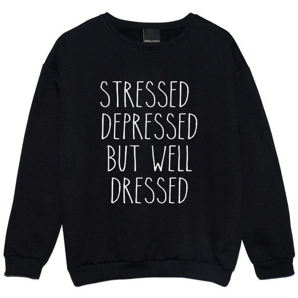 Stressed Depressed but Well Dressed Sweater Jumper Funny Fun Tumblr... (£14) ❤ liked on Polyvore featuring tops, hoodies, sweatshirts, shirts, sweaters, black, women's clothing, star shirt, black star shirt and hipster sweatshirts