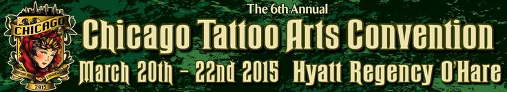 Chicago Tattoo Arts Convention today thru Sunday at the Hyatt Regency OhareFor the 8th year running the Chicago Tattoo Arts Convention will be bringing you the best tattoo artists and the most exciting entertainment. Join us this year as one of the biggest shows in the world promises to get even better! $20 Day / $40 3-Day PassTickets are only sold at the showChildren under 12 are free