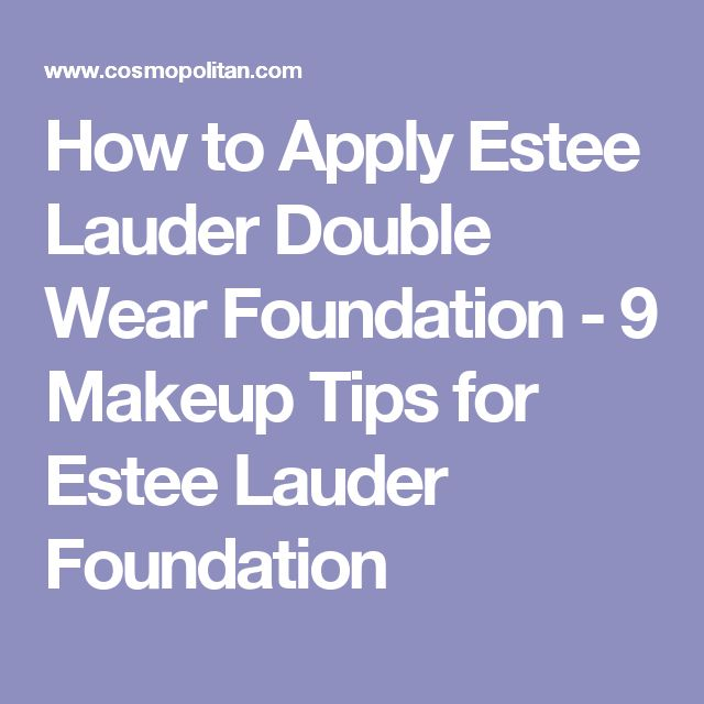 How to Apply Estee Lauder Double Wear Foundation - 9 Makeup Tips for Estee Lauder Foundation
