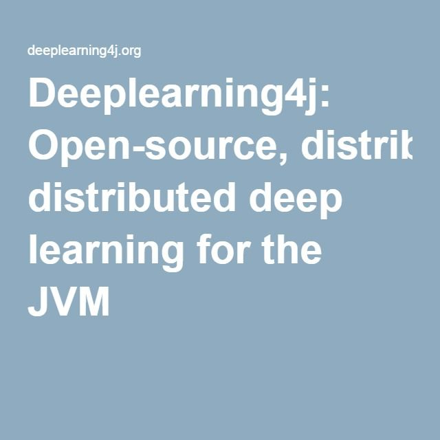 Deeplearning4j: Open-source, distributed deep learning for the JVM